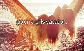 girls vacation